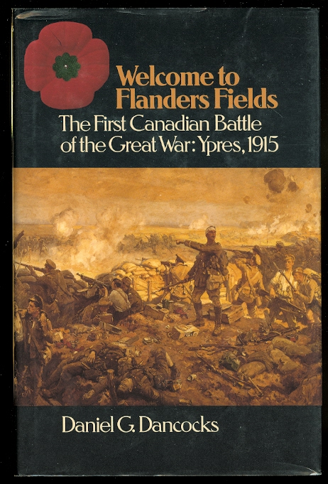 Image for WELCOME TO FLANDERS FIELDS.  THE FIRST CANADIAN BATTLE OF THE GREAT WAR:  YPRES, 1915.