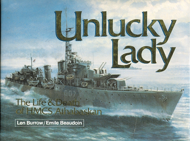 Image for UNLUCKY LADY:  THE LIFE & DEATH OF HMCS ATHABASKAN, 1940-44.