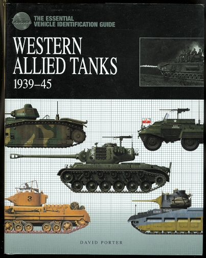 Image for THE ESSENTIAL VEHICLE IDENTIFICATION GUIDE: WESTERN ALLIED TANKS 1939-45.