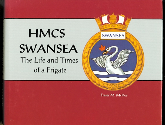 Image for HMCS SWANSEA:  THE LIFE AND TIMES OF A FRIGATE.