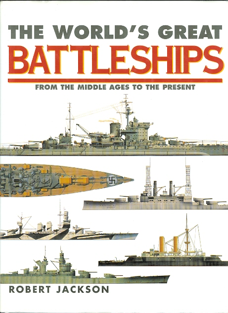 Image for THE WORLD'S GREAT BATTLESHIPS: FROM THE MIDDLE AGES TO THE PRESENT.
