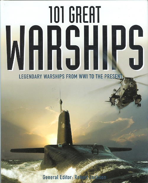 Image for 101 GREAT WARSHIPS: LEGENDARY WARSHIPS FROM WWI TO THE PRESENT.
