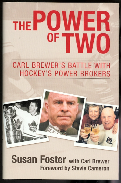 Image for THE POWER OF TWO: CARL BREWER'S BATTLE WITH HOCKEY'S POWER BROKERS.