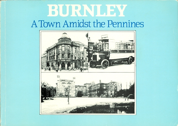 Image for BURNLEY: A TOWN AMIDST THE PENNINES.