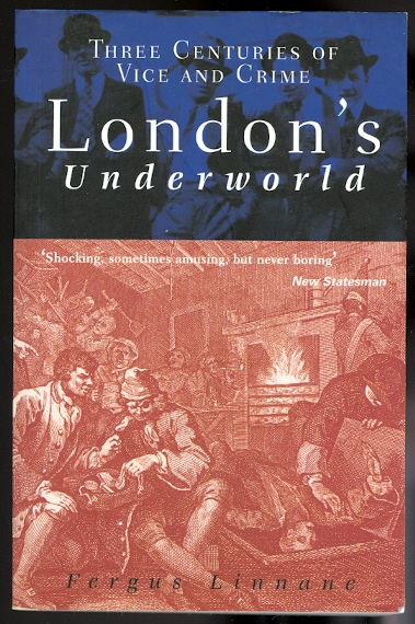 Image for LONDON'S UNDERWORLD: THREE CENTURIES OF VICE AND CRIME.