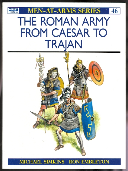 Image for THE ROMAN ARMY FROM CAESAR TO TRAJAN.  OSPREY MILITARY MEN-AT-ARMS SERIES 46.