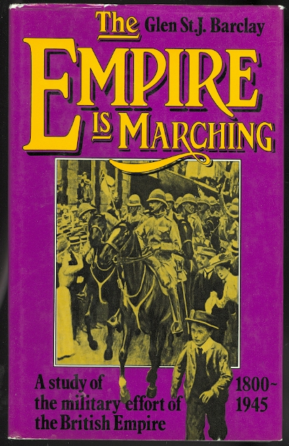 Image for THE EMPIRE IS MARCHING: A STUDY OF THE MILITARY EFFORT OF THE BRITISH EMPIRE 1800-1945.