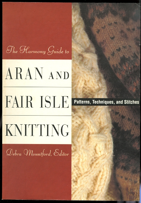 Image for THE HARMONY GUIDE TO ARAN AND FAIR ISLE KNITTING.