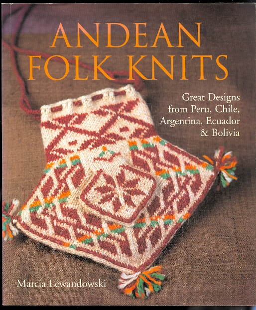 Image for ANDEAN FOLK KNITS.  GREAT DESIGNS FROM PERU, CHILE, ARGENTINA, ECUADOR & BOLIVIA.