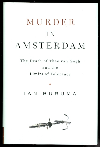 Image for MURDER IN AMSTERDAM.  THE DEATH OF THEO VAN GOGH AND THE LIMITS OF TOLERANCE.