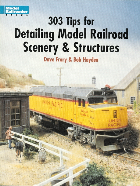 Image for 303 TIPS FOR DETAILING MODEL RAILROAD SCENERY & STRUCTURES.  (MODEL RAILROADER.)