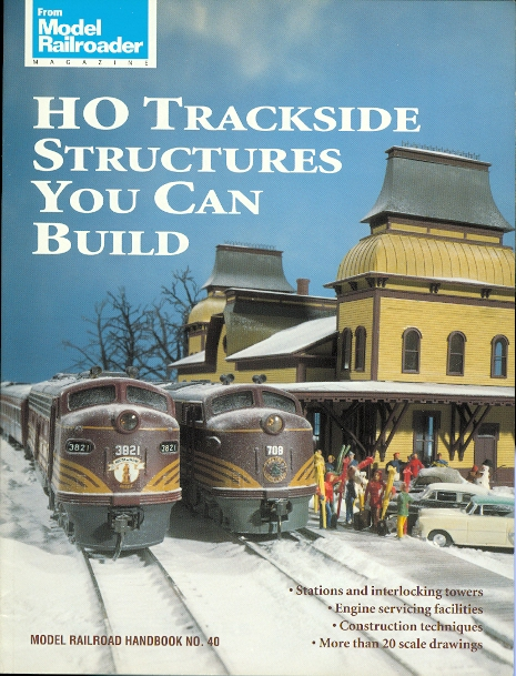 Image for HO TRACKSIDE STRUCTURES YOU CAN BUILD.  MODEL RAILROAD HANDBOOK NO. 40.  (MODEL RAILROADER.)