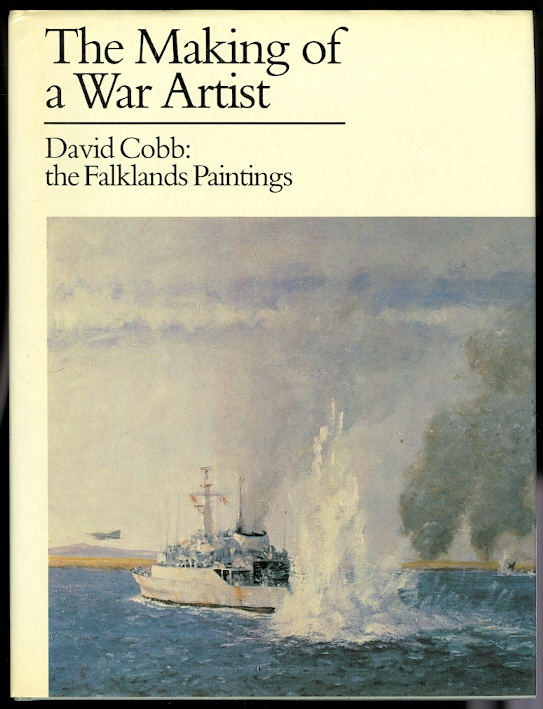 Image for THE MAKING OF A WAR ARTIST.  DAVID COBB: THE FALKLANDS PAINTINGS.