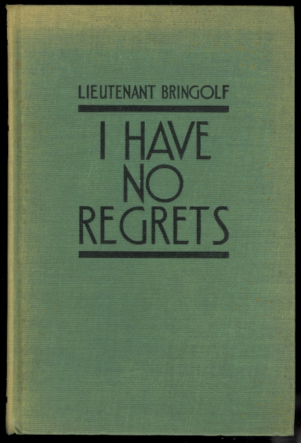 Image for I HAVE NO REGRETS: THE STRANGE LIFE OF A DIPLOMAT-VAGRANT.