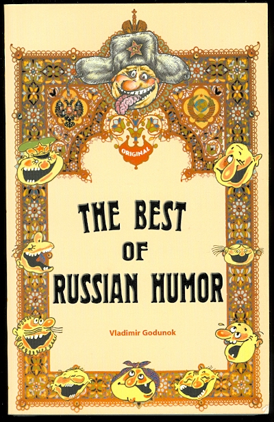 Image for THE BEST OF RUSSIAN HUMOR: OVER 1,500 ORIGINAL RUSSIAN JOKES, QUIPS, QUOTES, AND ANECDOTES.