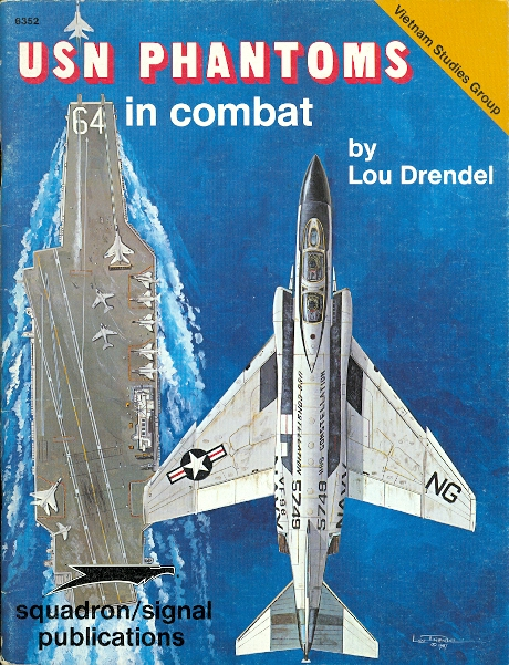 Image for USN PHANTOMS IN COMBAT.  VIETNAM STUDIES GROUP.  SQUADRON/SIGNAL 6352.