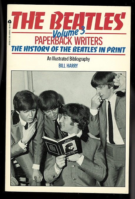Image for THE BEATLES - VOLUME 3.  PAPERBACK WRITERS: THE HISTORY OF THE BEATLES IN PRINT.  AN ILLUSTRATED BIBLIOGRAPHY