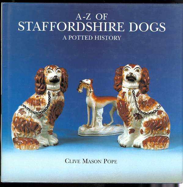 Image for A-Z OF STAFFORDSHIRE DOGS: A POTTED HISTORY