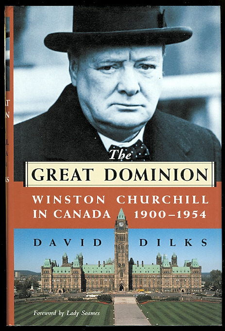 "Image for ""THE GREAT DOMINION"": WINSTON CHURCHILL IN CANADA 1900-1954"