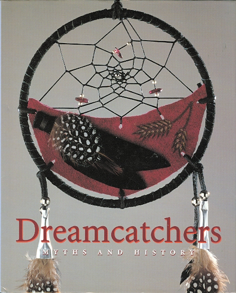 Image for DREAMCATCHERS: MYTHS AND HISTORY.  (DREAM CATCHERS)