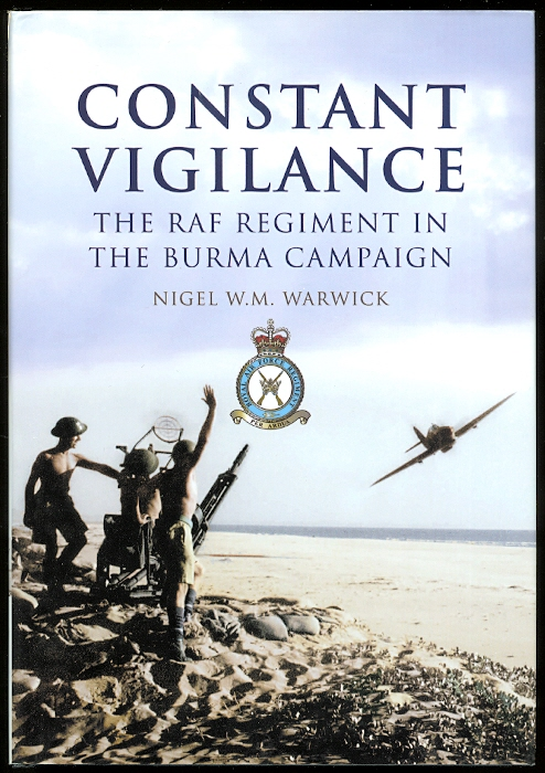 Image for CONSTANT VIGILANCE: THE RAF REGIMENT IN THE BURMA CAMPAIGN.