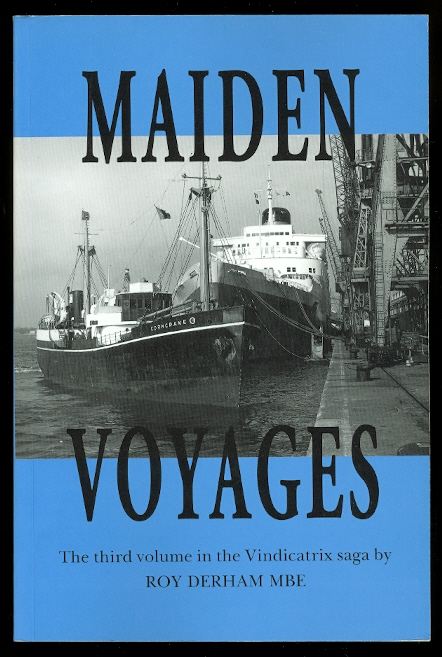 Image for MAIDEN VOYAGES;  TALES OF YOUNG SEAMEN.  VINDI BOYS' FIRST TRIPS TO SEA.