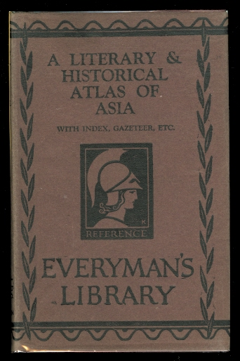 Image for A LITERARY & HISTORICAL ATLAS OF ASIA.  EVERYMAN'S LIBRARY NO. 633.