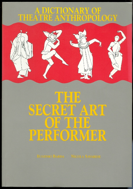 Image for A DICTIONARY OF THEATRE ANTHROPOLOGY: THE SECRET ART OF THE PERFORMER.