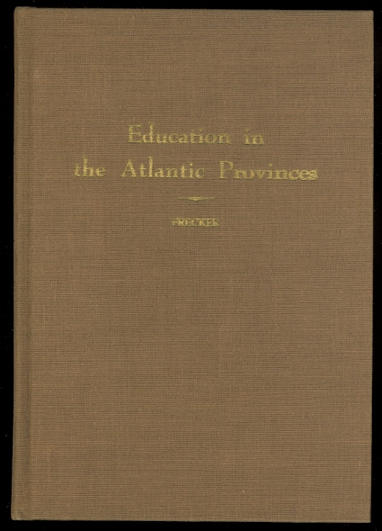 Image for EDUCATION IN THE ATLANTIC PROVINCES.  LECTURES DELIVERED UNDER THE QUANCE LECTURES IN CANADIAN EDUCATION.