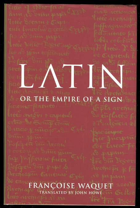 Image for LATIN OR THE EMPIRE OF A SIGN:  FROM THE SIXTEENTH TO THE TWENTIETH CENTURIES.