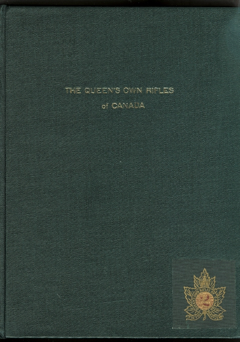 Image for THE QUEEN'S OWN RIFLES OF CANADA:  A HISTORY OF A SPLENDID REGIMENT'S ORIGIN, DEVELOPMENT AND SERVICES, INCLUDING A STORY OF PATRIOTIC DUTIES WELL PERFORMED IN THREE CAMPAIGNS.