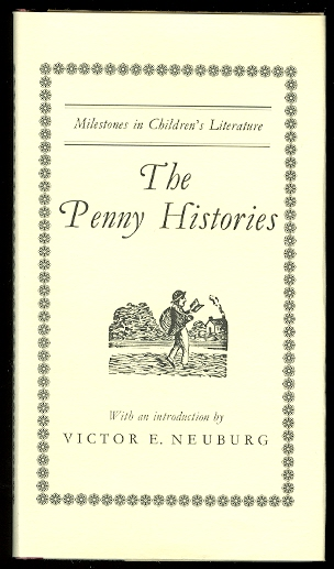 Image for THE PENNY HISTORIES:  A STUDY OF CHAPBOOKS FOR YOUNG READERS OVER TWO CENTURIES.