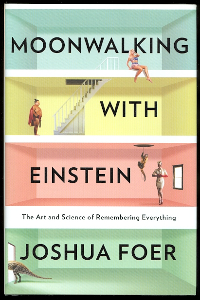 Image for MOONWALKING WITH EINSTEIN:  THE ART AND SCIENCE OF REMEMBERING EVERYTHING.