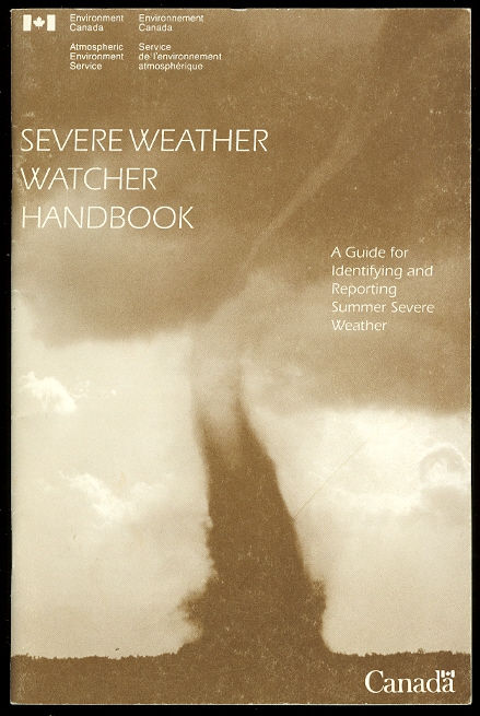 Image for SEVERE WEATHER WATCHER HANDBOOK:  A GUIDE TO IDENTIFYING AND REPORTING SUMMER SEVERE WEATHER.