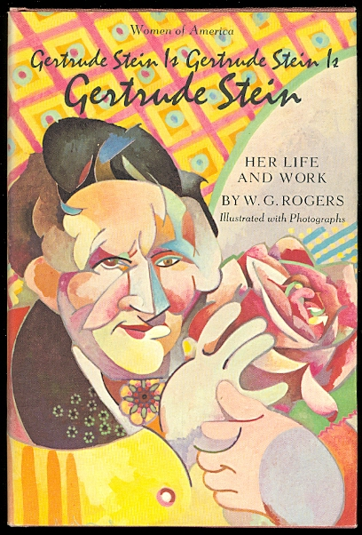 Image for GERTRUDE STEIN IS GERTRUDE STEIN IS GERTRUDE STEIN:  HER LIFE AND WORK.  (WOMEN OF AMERICA SERIES.)
