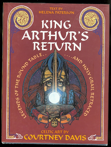 Image for KING ARTHUR'S RETURN:  LEGENDS OF THE ROUND TABLE AND HOLY GRAIL RETRACED.
