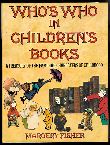 Image for WHO'S WHO IN CHILDREN'S BOOKS: A TREASURY OF THE FAMILIAR CHARACTERS OF CHILDHOOD.