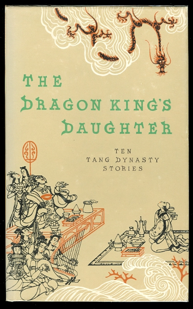 Image for THE DRAGON KING'S DAUGHTER:  TEN TANG DYNASTY STORIES.
