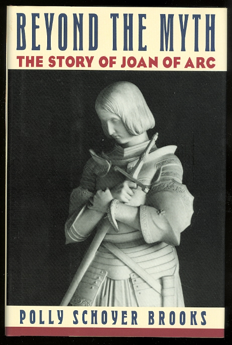 Image for BEYOND THE MYTH:  THE STORY OF JOAN OF ARC.