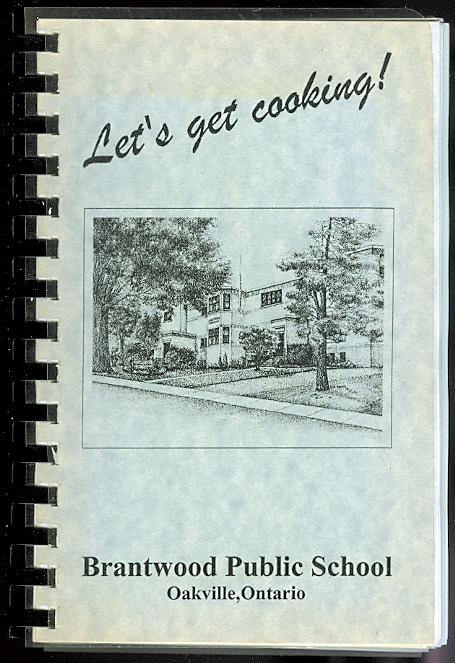 Image for LET'S GET COOKING.  BRANTWOOD PUBLIC SCHOOL, OAKVILLE, ONTARIO.