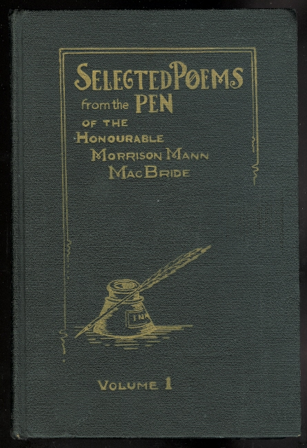 Image for SELECTED POEMS FROM THE PEN OF THE HONOURABLE MORRISON MANN MACBRIDE.  VOLUME 1.