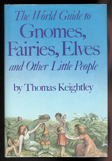 Image for THE WORLD GUIDE TO GNOMES, FAIRIES, ELVES AND OTHER LITTLE PEOPLE.