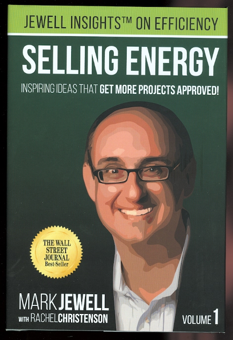 Image for SELLING ENERGY:  INSPIRING IDEAS THAT GET MORE PROJECTS APPROVED!  VOLUME 1.