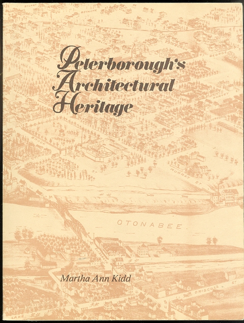 Image for PETERBOROUGH'S ARCHITECTURAL HERITAGE:  A LISTING OF EXISTING STRUCTURES ERECTED PRIOR TO 1890 IN THE AREA BOUNDED BY THE OTONABEE RIVER, PARKHILL ROAD, PARK STREET AND TOWNSEND STREET.