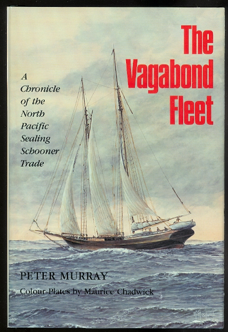 Image for THE VAGABOND FLEET:  A CHRONICLE OF THE NORTH PACIFIC SEALING SCHOONER TRADE.
