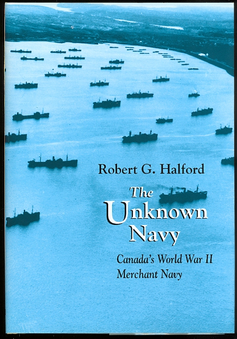 Image for THE UNKNOWN NAVY:  CANADA'S WORLD WAR II MERCHANT NAVY.