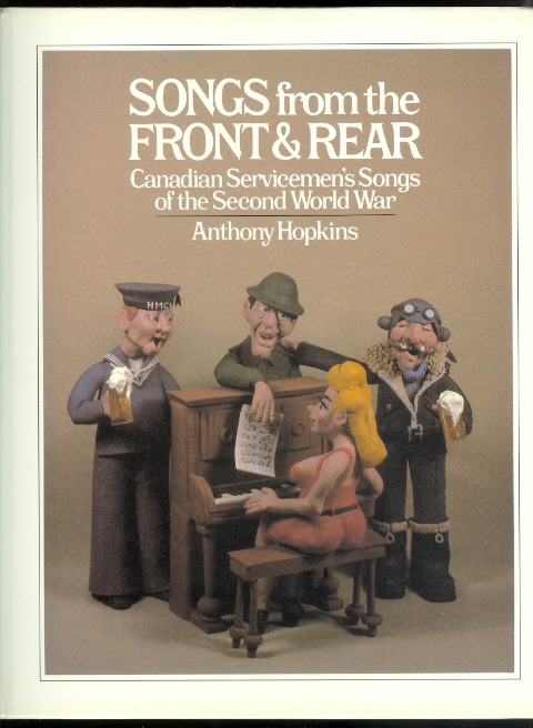Image for SONGS FROM THE FRONT & REAR:  CANADIAN SERVICEMEN'S SONGS OF THE SECOND WORLD WAR.