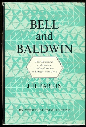 Image for BELL AND BALDWIN:  THEIR DEVELOPMENT OF AERODROMES AND HYDRODROMES AT BADDECK, NOVA SCOTIA.