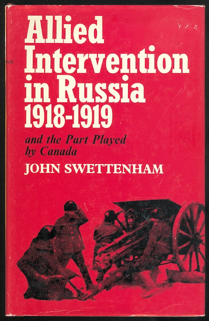 Image for ALLIED INTERVENTION IN RUSSIA 1918-1919 AND THE PART PLAYED BY CANADA.