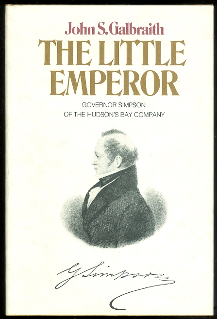 Image for THE LITTLE EMPEROR: GOVERNOR SIMPSON OF THE HUDSON'S BAY COMPANY.
